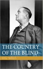 The Country of the Blind ebook by Herbert George Wells