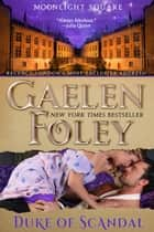 Duke of Scandal ebook by Gaelen Foley
