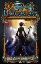 Dragon Ore ebook by Brian Rathbone