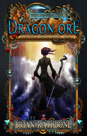 Dragon Ore - Young Adult Epic Fantasy - Book 3 ebook by Brian Rathbone