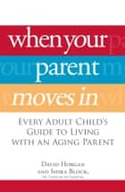 When Your Parent Moves In ebook by David Horgan