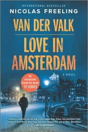 Van der Valk—Love in Amsterdam - A Novel ebook by Nicolas Freeling
