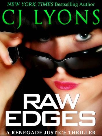 Raw Edges - a Renegade Justice Thriller ebook by CJ Lyons