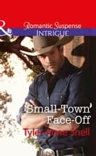 Small-Town Face-Off (Mills & Boon Intrigue) (The Protectors of Riker County, Book 1) ebook by Tyler Anne Snell