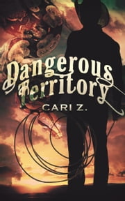 Dangerous Territory ebook by Cari Z.