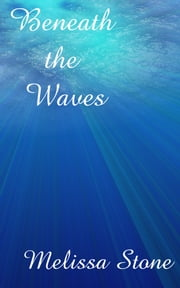 Beneath the Waves ebook by Melissa Stone