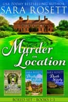 Murder on Location Boxed Set Books 1-3 ebook by Sara Rosett