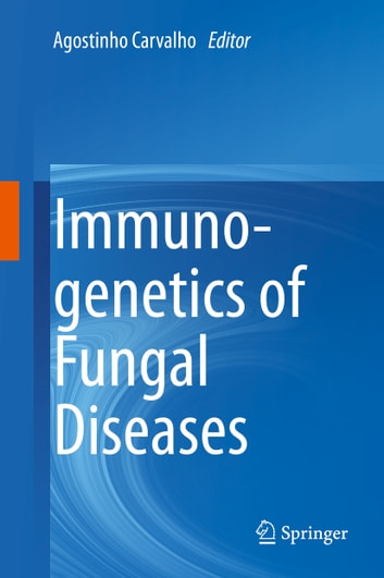 Immunogenetics of Fungal Diseases ebook by
