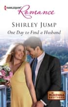 One Day to Find a Husband ebook by Shirley Jump