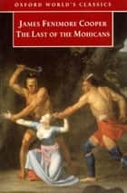 The Last of the Mohicans ebook by James Fenimore Cooper, John McWilliams