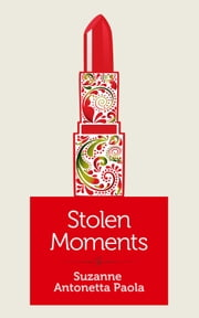 Stolen Moments ebook by Suzanne Antonetta Paola