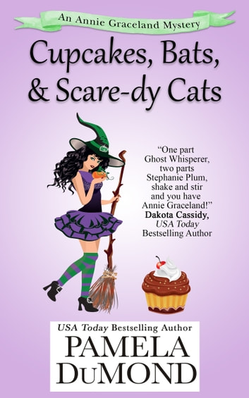 Cupcakes, Bats, and Scaredy Cats ebook by Pamela DuMond