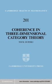 Coherence in Three-Dimensional Category Theory ebook by Nick Gurski