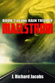 Maelstrom ebook by J. Richard Jacobs