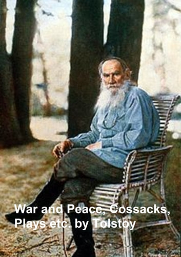 War and Peace, Cossacks, Plays, etc. ebook by Leo Tolstoy