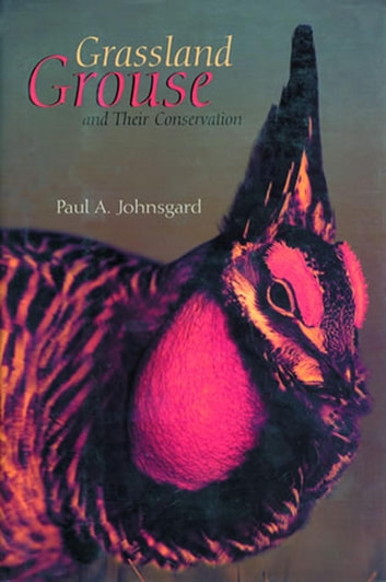 Grassland Grouse and Their Conservation ebook by Paul A. Johnsgard
