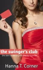 The Swinger's Club ebook by Hanna T. Corner