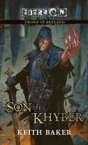 Son of Khyber - Thorn of Breland ebook by Keith Baker