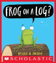 Frog on a Log? ebook by Kes Gray,Jim Field