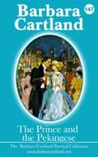 The Prince and The Pekingese ebook by Barbara Cartland