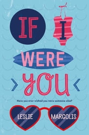 If I Were You ebook by Leslie Margolis