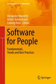 Software for People - Fundamentals, Trends and Best Practices ebook by Alexander Maedche,Achim Botzenhardt,Ludwig Neer