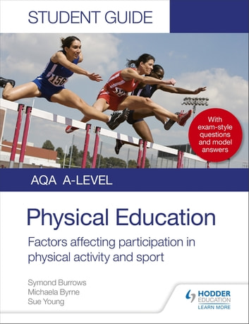 AQA A Level Physical Education Student Guide 1: Factors affecting participation in physical activity and sport ebook by Symond Burrows,Michaela Byrne,Sue Young
