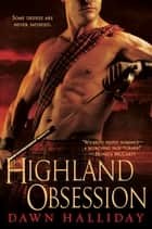 Highland Obsession ebook by Dawn Halliday