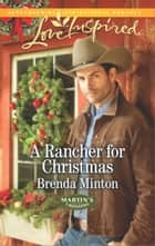A Rancher for Christmas - A Wholesome Western Romance ebook by Brenda Minton