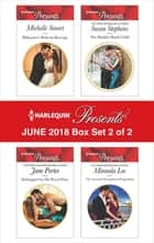 Harlequin Presents June 2018 - Box Set 2 of 2 - Billionaire's Bride for Revenge\Kidnapped for His Royal Duty\The Sheikh's Shock Child\The Tycoon's Scandalous Proposition ekitaplar by Jane Porter, Miranda Lee, Susan Stephens,...