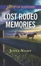 Lost Rodeo Memories - A Riveting Western Suspense ebook by Jenna Night