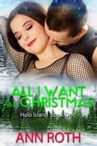 All I Want for Christmas ebook by Ann Roth