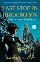 Last Stop in Brooklyn - A Mary Handley Mystery ebook by