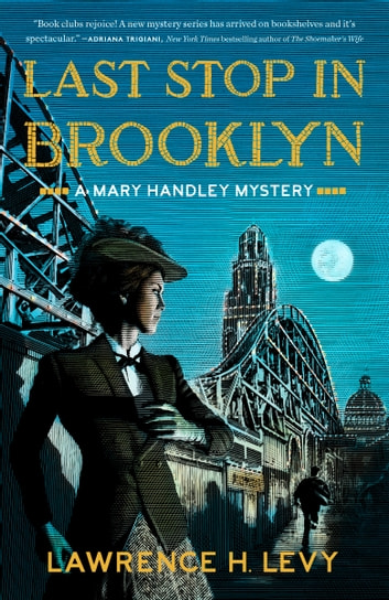 Last Stop in Brooklyn - A Mary Handley Mystery ebook by Lawrence H. Levy