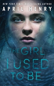 The Girl I Used to Be ebook by April Henry
