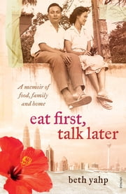 Eat First, Talk Later ebook by Beth Yahp