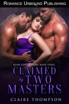 Claimed by Two Masters ebook by Claire Thompson