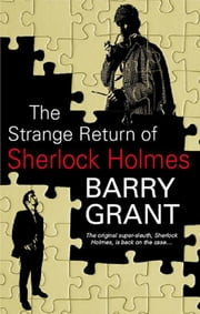 Strange Return of Sherlock Holmes, The ebook by Barry Grant