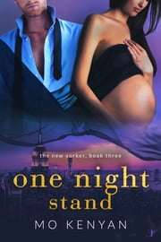 One Night Stand - The New Yorker: Book Three ebook by MO Kenyan