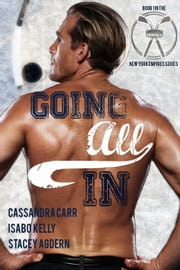 Going All In ebook by Cassandra Carr, Stacey Agdern, Isabo Kelly