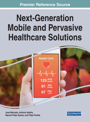 Next-Generation Mobile and Pervasive Healthcare Solutions ebook by