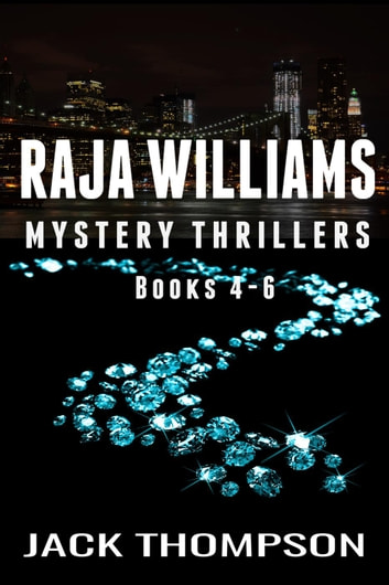 Raja Williams Mystery Thriller Series, Books 4-6 ebook by Jack Thompson