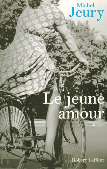 Le jeune amour ebook by Michel JEURY