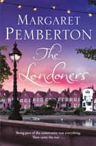 The Londoners: The Londoners Trilogy 1 ebook by Margaret Pemberton