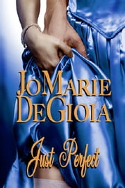 Just Perfect (Book 2.5 Dashing Nobles Series) ebook by JoMarie DeGioia