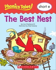 Phonics Tales: The Best Nest (Short E) ebook by Charlesworth, Liza