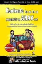 Kontento ka na ba sa pagpapalaki ng ANAK mo? - Guide on how to raise unleashed children ebook by Vic Garcia, Avelynn Garcia