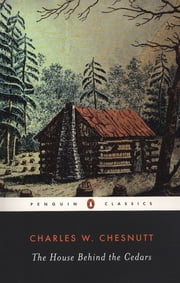 The House Behind the Cedars ebook by Charles W. Chesnutt,Donald B. Gibson