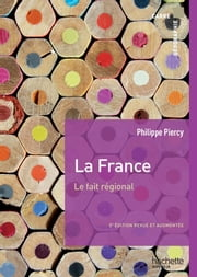 La France, le fait régional ebook by Dominique Borne,Jacques Scheibling,Philippe Piercy