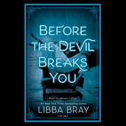 Before the Devil Breaks You audiobook by Libba Bray